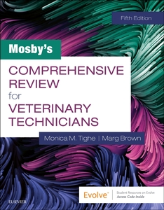 Mosbys Comprehensive Review for Veterinary Technicians, 5th ed.