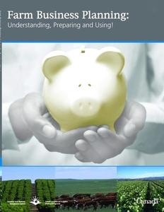 Farm Business Planning: Understanding, Preparing and Using