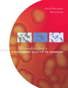 Microbiology: A Photographic Atlas for the Laboratory