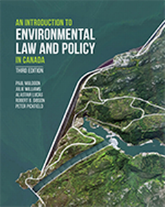 Introduction to Environmental Law & Policy in Canada, 3rd ed.