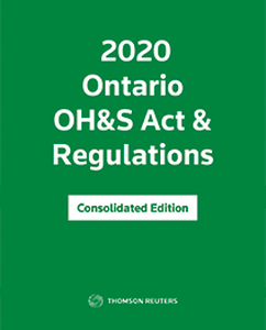 Ontario OH&S Act & Regulations - Consolidated Edition 2020
