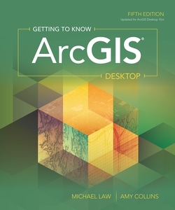 Getting to Know ArcGIS Desktop, 5th ed.